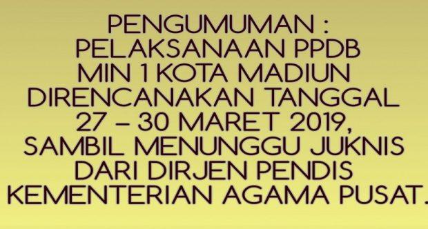 Pelaksanaan PPDB MIN 1 Kota Madiun direncanakan Tanggal 27 – 30 Maret 2019